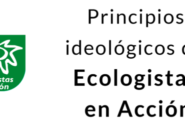 Principios ideológicos de Ecologistas en Acción
